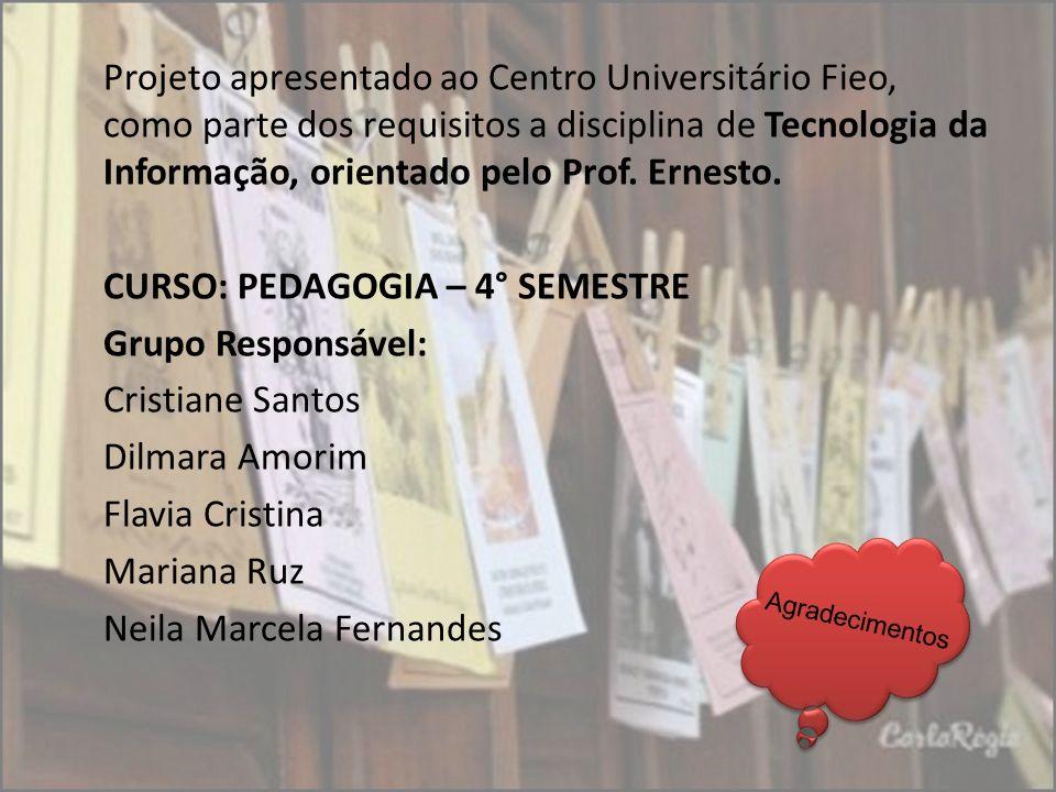 Projeto apresentado ao Centro Universitário Fieo, como parte dos requisitos a disciplina de Tecnologia da Informação, orientado pelo Prof. Ernesto. CU