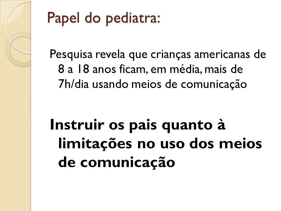 Papel do pediatra: Pesquisa revela que crianças americanas de 8 a 18 anos ficam, em média, mais de 7h/dia usando meios de comunicação Instruir os pais