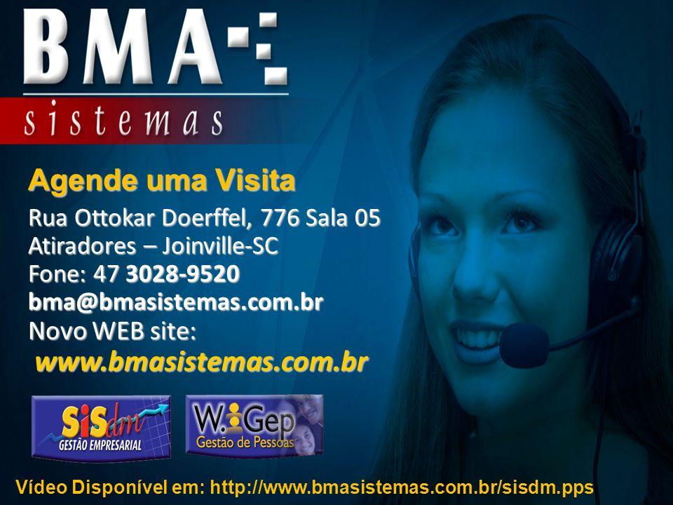 Agende uma Visita Rua Ottokar Doerffel, 776 Sala 05 Atiradores – Joinville-SC Fone: 47 3028-9520 bma@bmasistemas.com.br Novo WEB site: www.bmasistemas