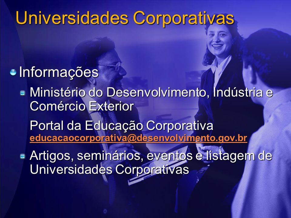 Universidades Corporativas Informações Ministério do Desenvolvimento, Indústria e Comércio Exterior Portal da Educação Corporativa educacaocorporativa