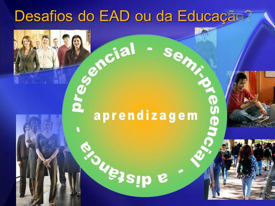 Desafios do EAD ou da Educação?