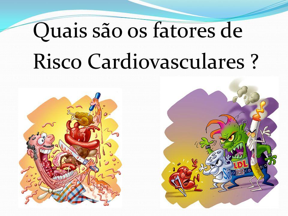 Quais são os fatores de Risco Cardiovasculares ?