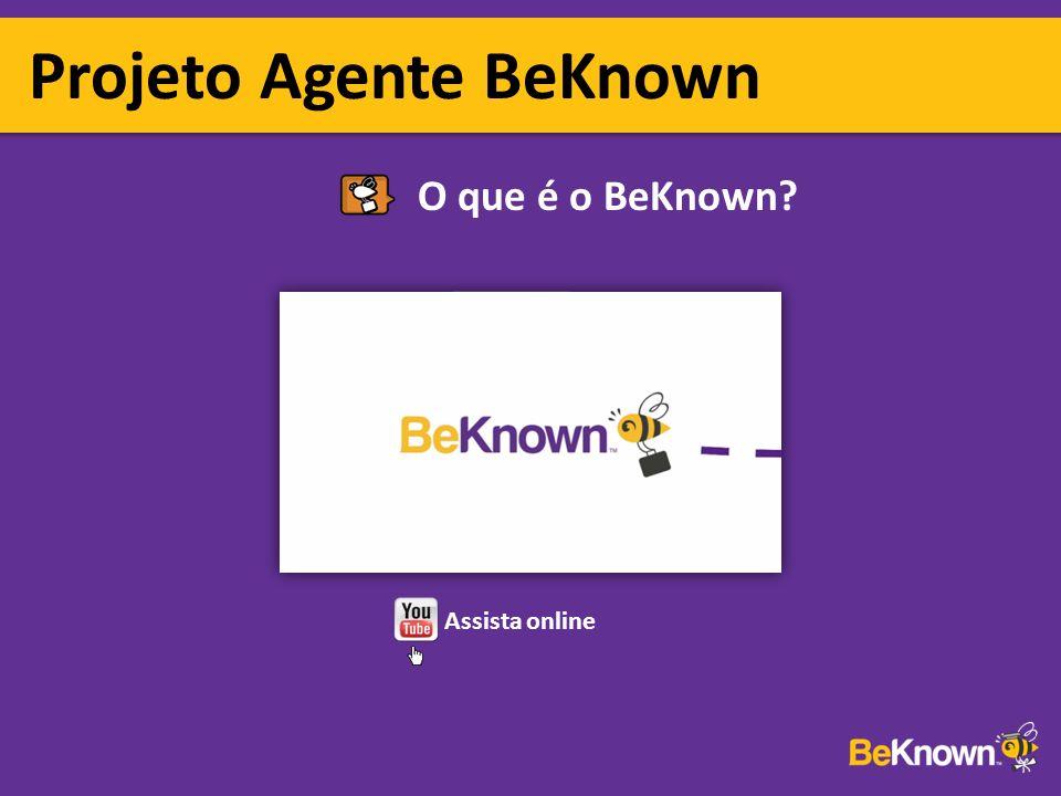 Projeto Agente BeKnown Assista online O que é o BeKnown?