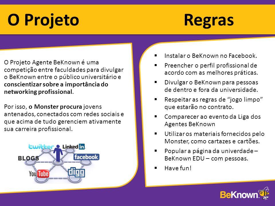 O Projeto Agente BeKnown é uma competição entre faculdades para divulgar o BeKnown entre o público universitário e conscientizar sobre a importância do networking profissional.