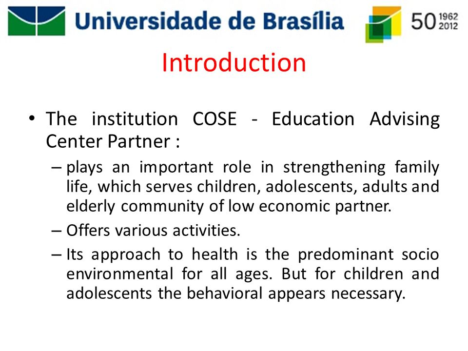 Introduction The institution COSE - Education Advising Center Partner : – plays an important role in strengthening family life, which serves children,