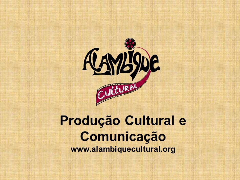Produção Cultural e Comunicação www.alambiquecultural.org