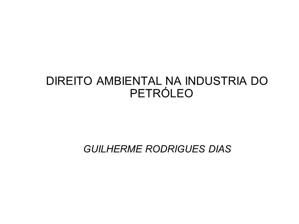 DIREITO AMBIENTAL NA INDUSTRIA DO PETRÓLEO GUILHERME RODRIGUES DIAS