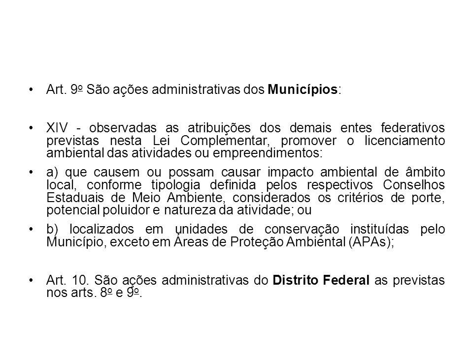 Art. 9 o São ações administrativas dos Municípios: XIV - observadas as atribuições dos demais entes federativos previstas nesta Lei Complementar, prom