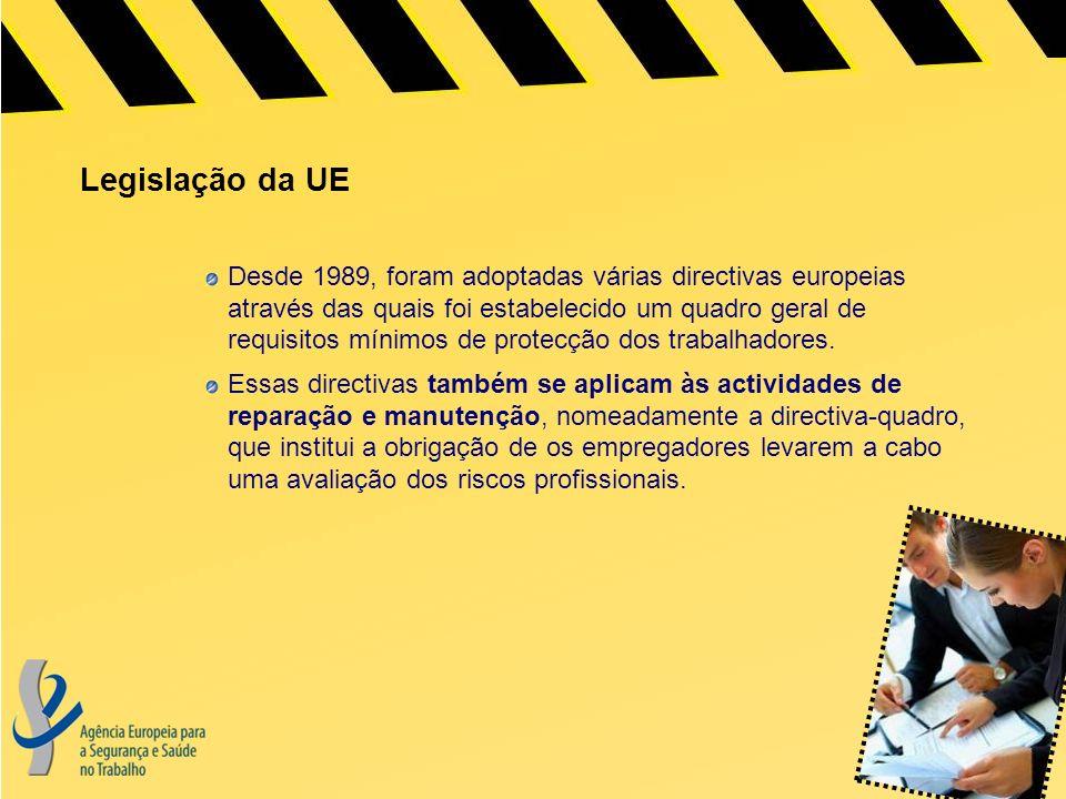 Legislação da UE Desde 1989, foram adoptadas várias directivas europeias através das quais foi estabelecido um quadro geral de requisitos mínimos de protecção dos trabalhadores.
