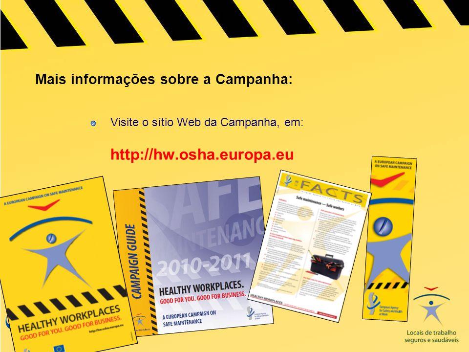 Mais informações sobre a Campanha: Visite o sítio Web da Campanha, em: http://hw.osha.europa.eu