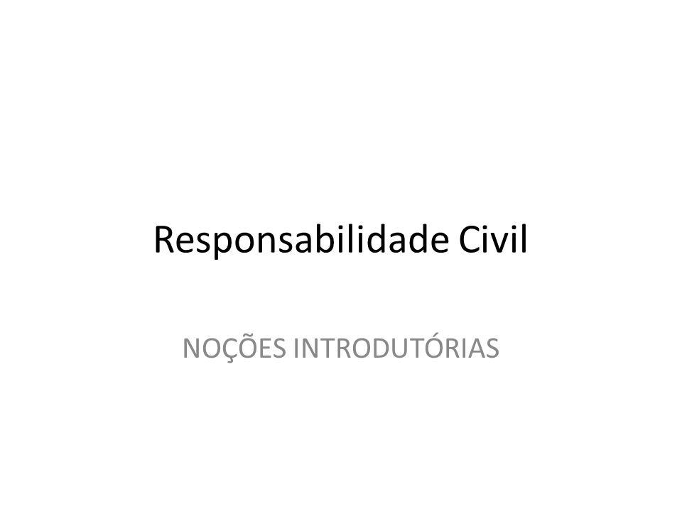 Responsabilidade Civil NOÇÕES INTRODUTÓRIAS