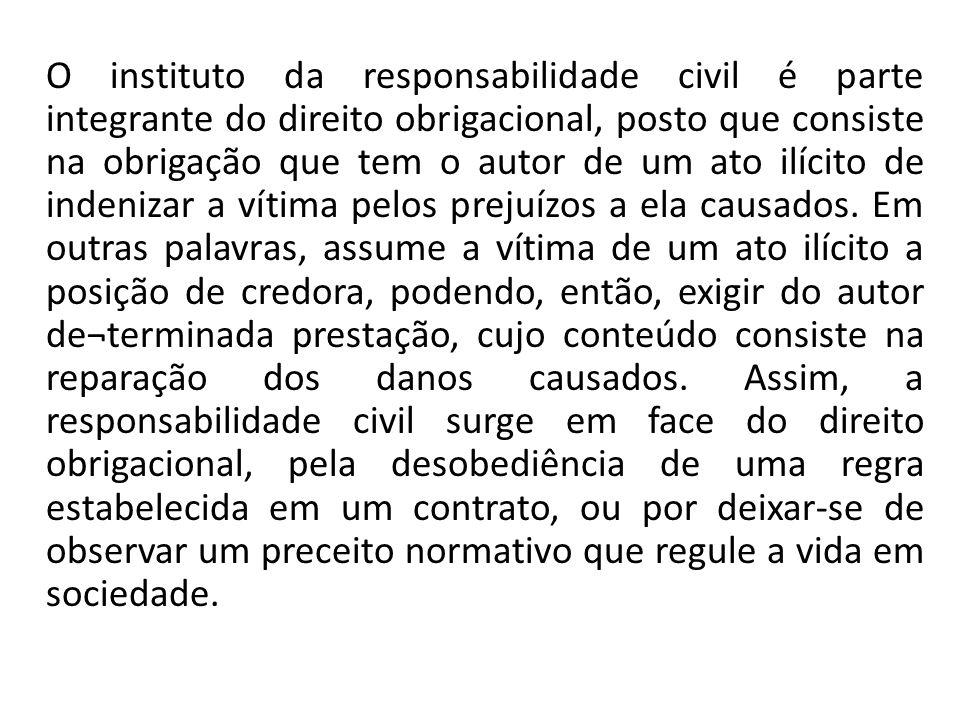 O instituto da responsabilidade civil é parte integrante do direito obrigacional, posto que consiste na obrigação que tem o autor de um ato ilícito de