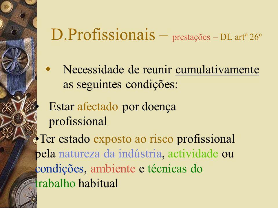 D. Profissionais – prestações em espécie Destinam-se ao restabelecimento do estado de saúde e da capacidade de trabalho ou ganho do beneficiário e à r