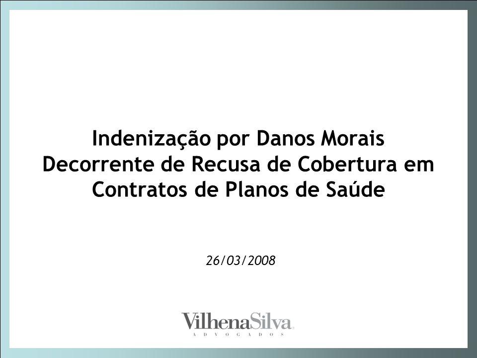 Indenização por Danos Morais Decorrente de Recusa de Cobertura em Contratos de Planos de Saúde 26/03/2008