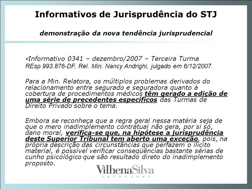 Informativos de Jurisprudência do STJ demonstração da nova tendência jurisprudencial Informativo 0341 – dezembro/2007 – Terceira Turma REsp 993.876-DF