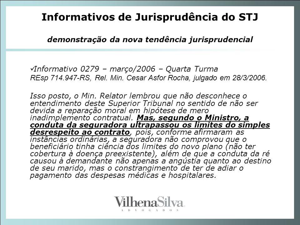 Informativos de Jurisprudência do STJ demonstração da nova tendência jurisprudencial Informativo 0279 – março/2006 – Quarta Turma REsp 714.947-RS, Rel