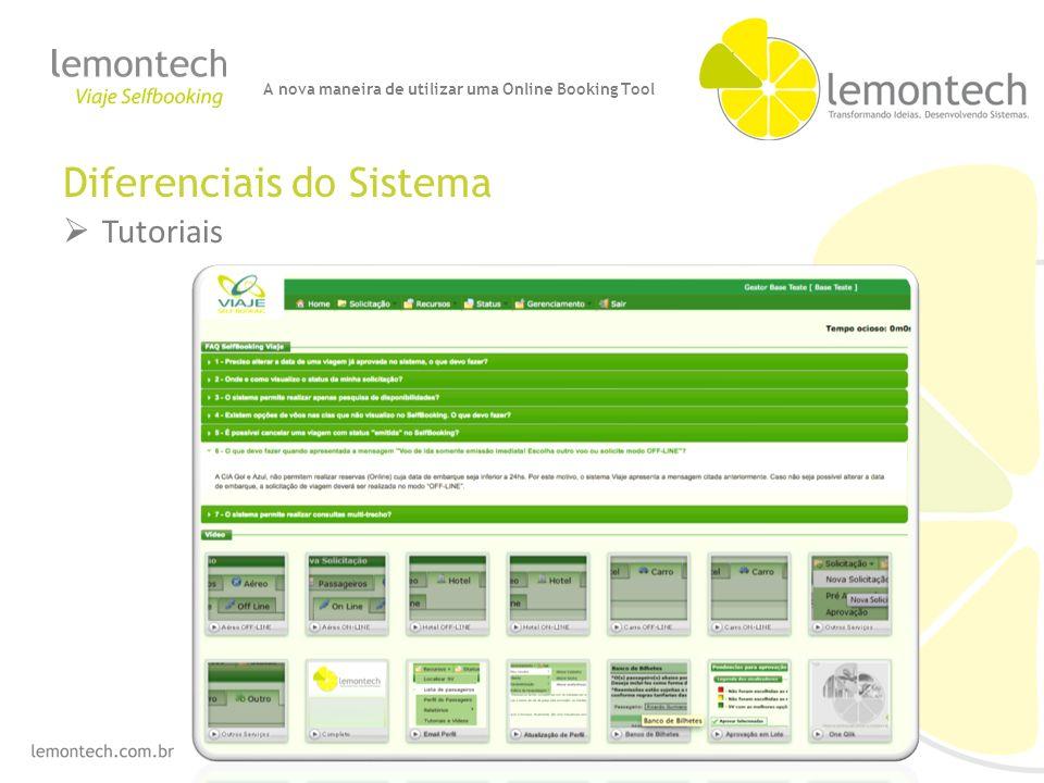 Diferenciais do Sistema Tutoriais A nova maneira de utilizar uma Online Booking Tool