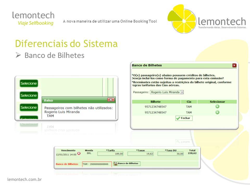 Diferenciais do Sistema Banco de Bilhetes A nova maneira de utilizar uma Online Booking Tool