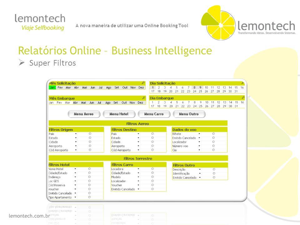 Relatórios Online – Business Intelligence Super Filtros A nova maneira de utilizar uma Online Booking Tool