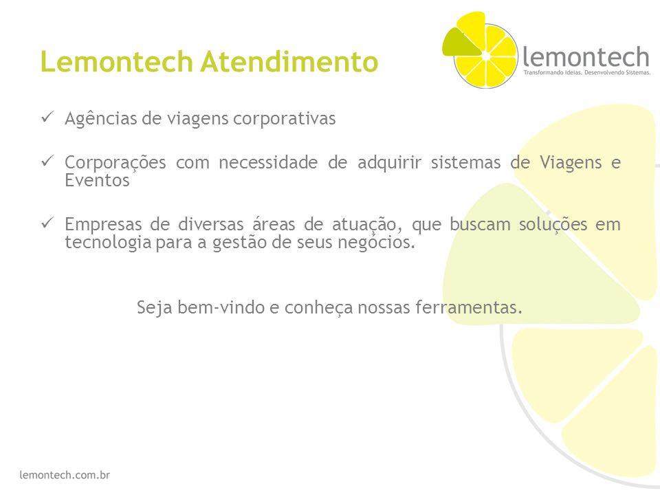 Lemontech Atendimento Agências de viagens corporativas Corporações com necessidade de adquirir sistemas de Viagens e Eventos Empresas de diversas áreas de atuação, que buscam soluções em tecnologia para a gestão de seus negócios.