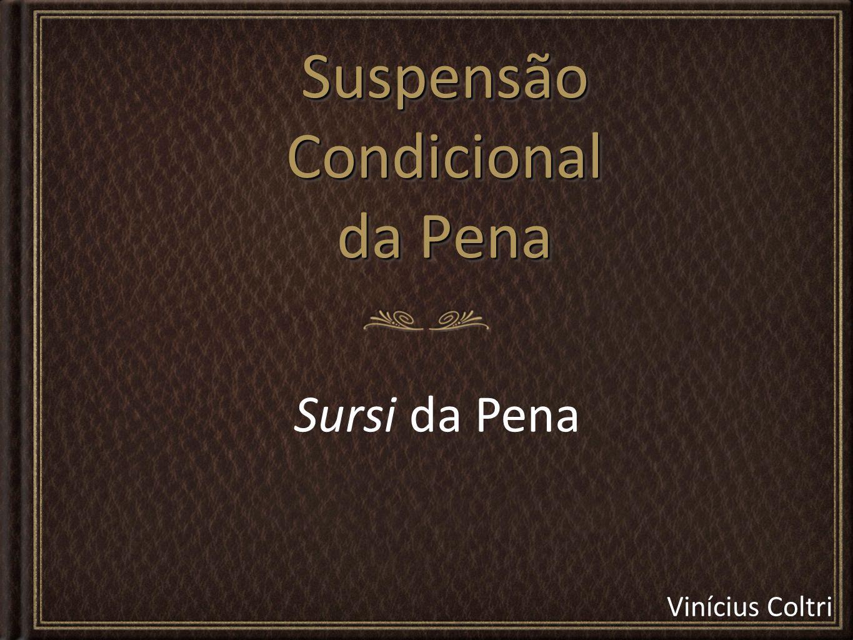 Vinícius Coltri Suspensão Condicional da Pena Sursi da Pena