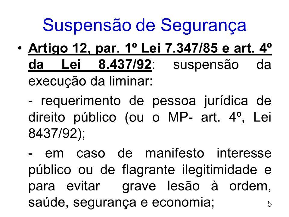 Suspensão de Segurança - decisão do Presidente do Tribunal; - agravo (prazo de 5 dias); 6