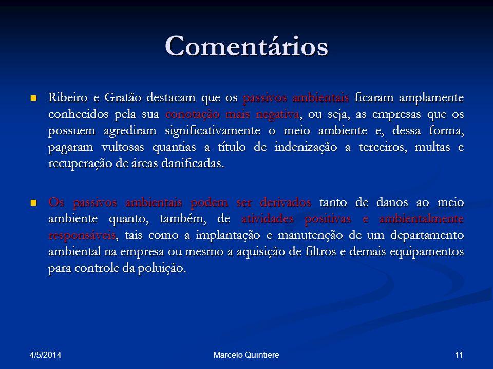 Comentários Ribeiro e Gratão destacam que os passivos ambientais ficaram amplamente conhecidos pela sua conotação mais negativa, ou seja, as empresas