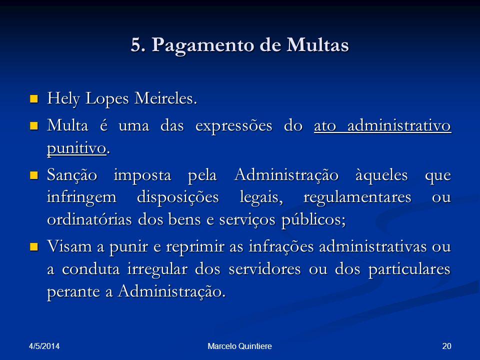 5. Pagamento de Multas Hely Lopes Meireles. Hely Lopes Meireles. Multa é uma das expressões do ato administrativo punitivo. Multa é uma das expressões