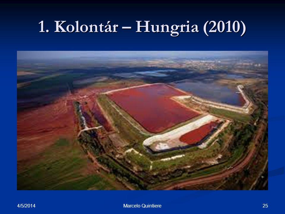 4/5/2014 25Marcelo Quintiere 1. Kolontár – Hungria (2010)