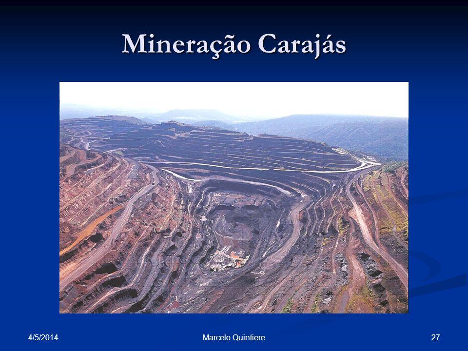 Mineração Carajás 4/5/2014 27Marcelo Quintiere