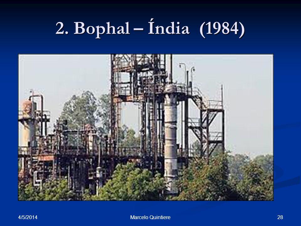 4/5/2014 28Marcelo Quintiere 2. Bophal – Índia (1984)