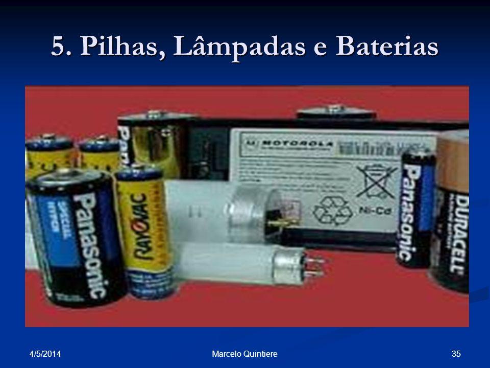 4/5/2014 35Marcelo Quintiere 5. Pilhas, Lâmpadas e Baterias