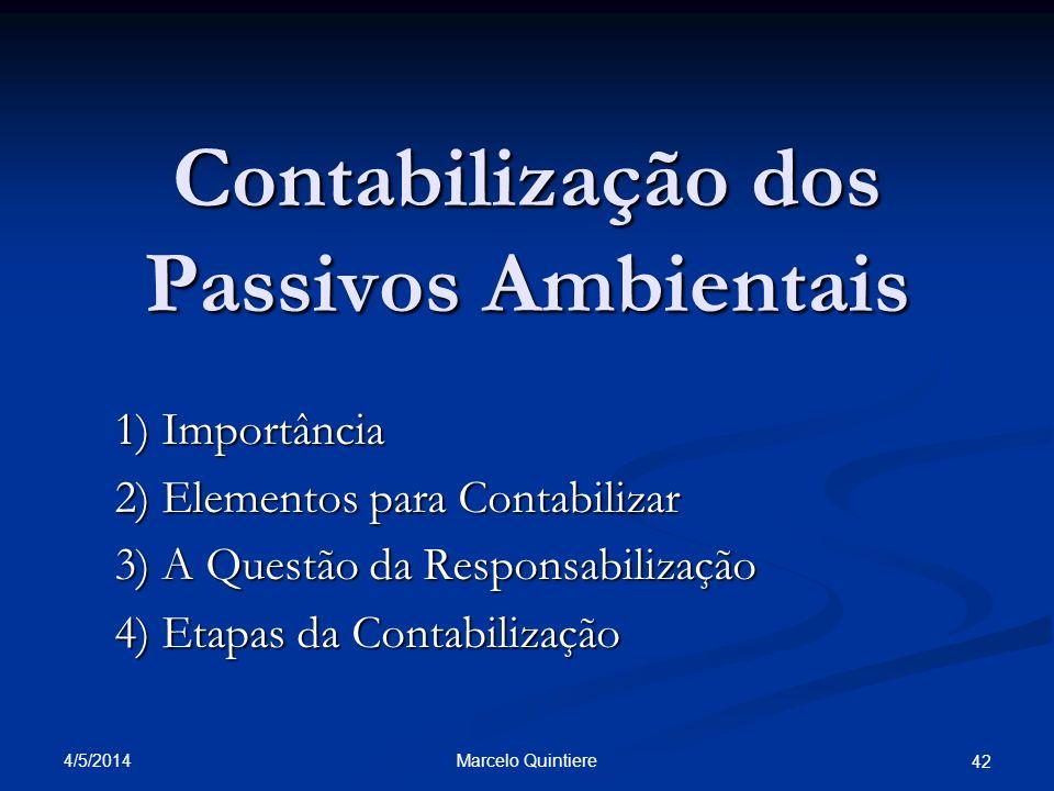 Contabilização dos Passivos Ambientais 1) Importância 2) Elementos para Contabilizar 3) A Questão da Responsabilização 4) Etapas da Contabilização 4/5