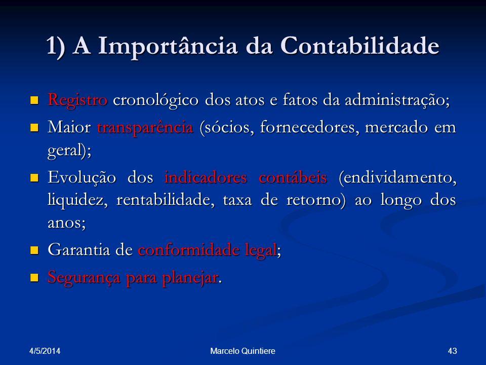 1) A Importância da Contabilidade Registro cronológico dos atos e fatos da administração; Registro cronológico dos atos e fatos da administração; Maio