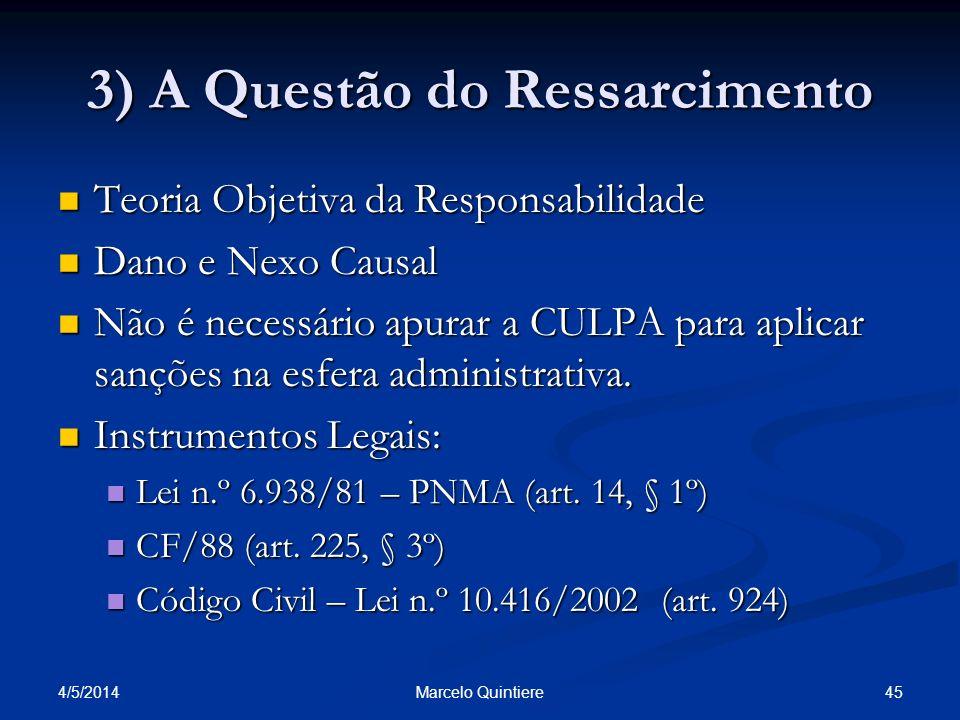 3) A Questão do Ressarcimento Teoria Objetiva da Responsabilidade Teoria Objetiva da Responsabilidade Dano e Nexo Causal Dano e Nexo Causal Não é nece