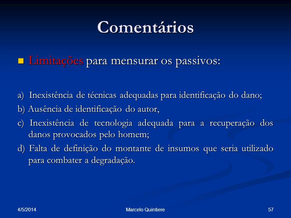 Comentários Limitações para mensurar os passivos: Limitações para mensurar os passivos: a) Inexistência de técnicas adequadas para identificação do da