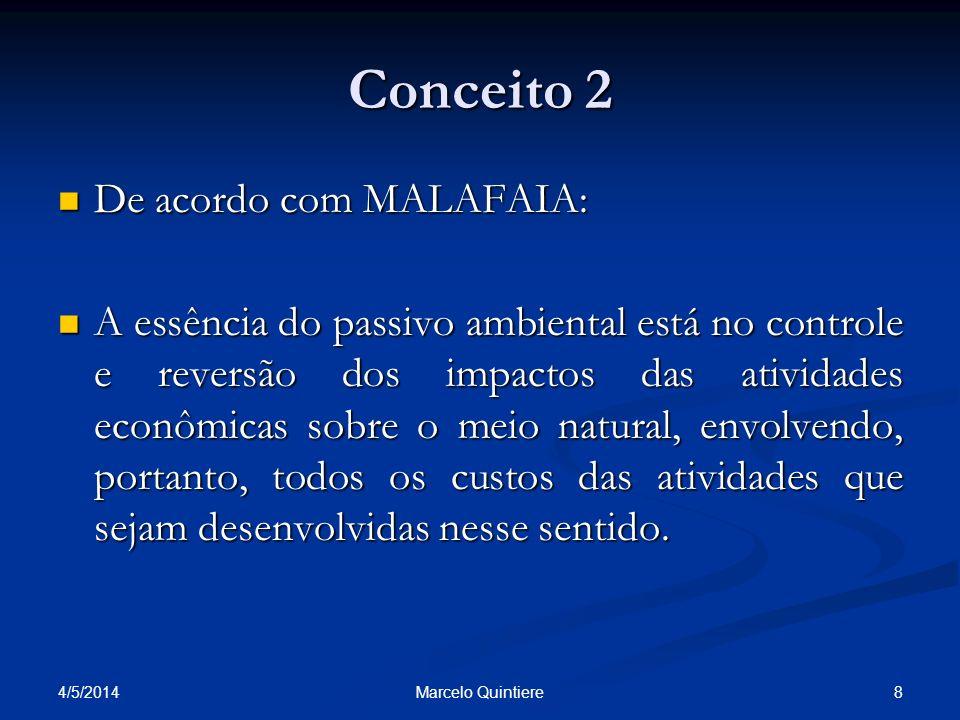 Conceito 2 De acordo com MALAFAIA: De acordo com MALAFAIA: A essência do passivo ambiental está no controle e reversão dos impactos das atividades eco