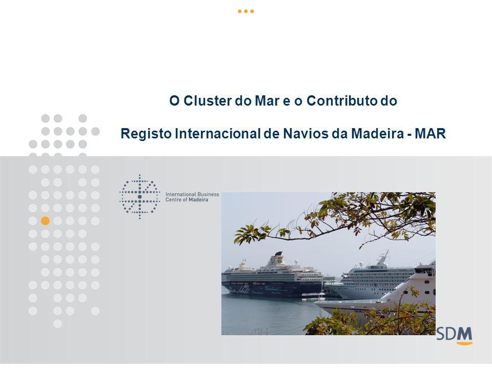 O Cluster do Mar e o Contributo do Registo Internacional de Navios da Madeira - MAR