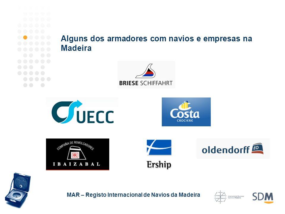 Alguns dos armadores com navios e empresas na Madeira MAR – Registo Internacional de Navios da Madeira