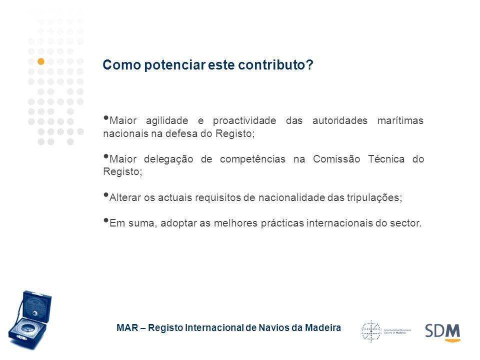 Maior agilidade e proactividade das autoridades marítimas nacionais na defesa do Registo; Maior delegação de competências na Comissão Técnica do Registo; Alterar os actuais requisitos de nacionalidade das tripulações; Em suma, adoptar as melhores prácticas internacionais do sector.