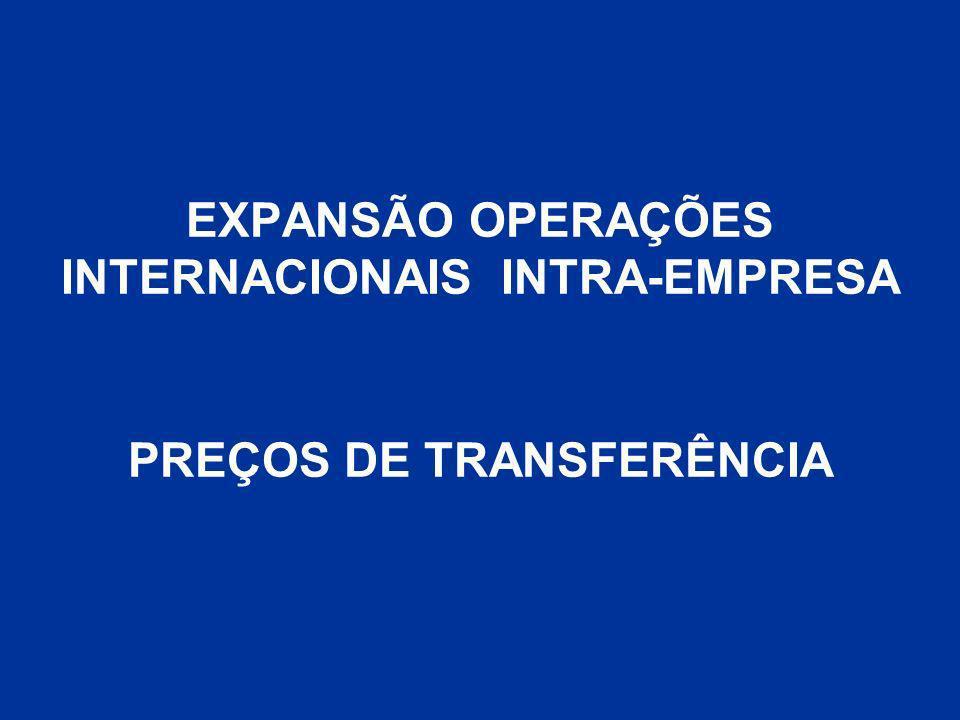 EXPANSÃO OPERAÇÕES INTERNACIONAIS INTRA-EMPRESA PREÇOS DE TRANSFERÊNCIA