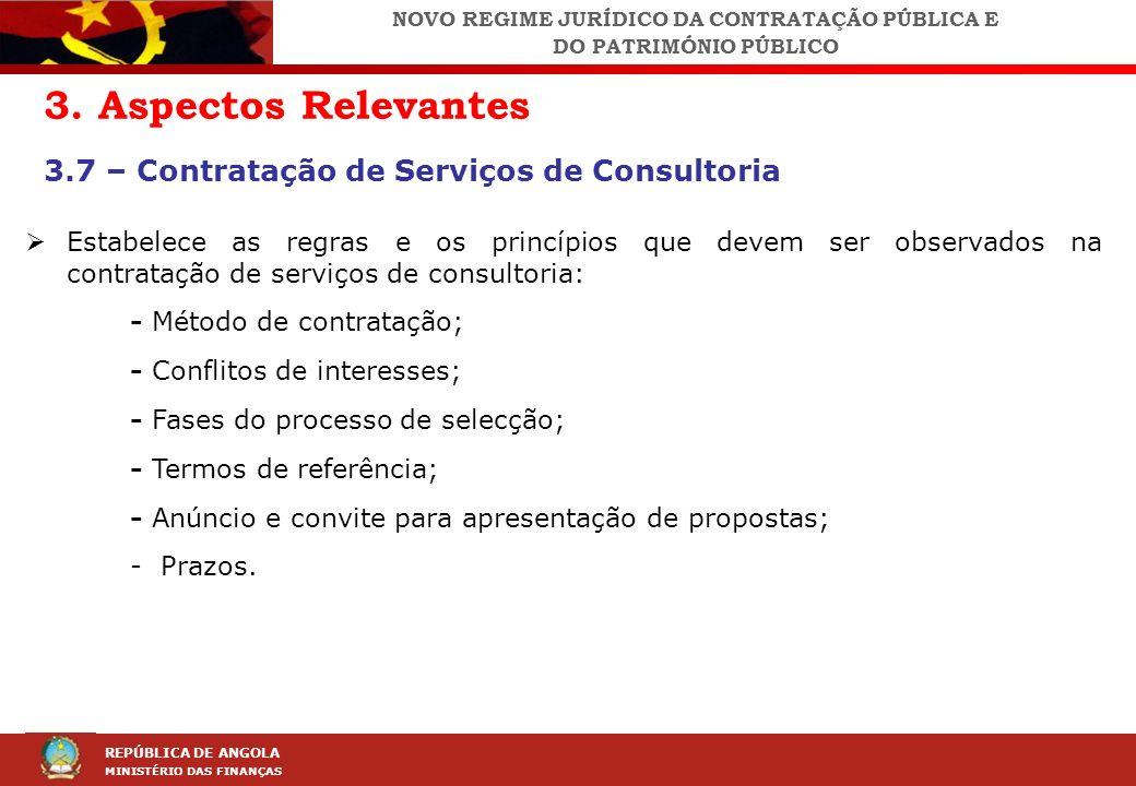 LEI DA CONTRAÇÃO PÚBLICA (LCP) REPÚBLICA DE ANGOLA MINISTÉRIO DAS FINANÇAS 3. Aspectos Relevantes 3.7 – Contratação de Serviços de Consultoria Estabel