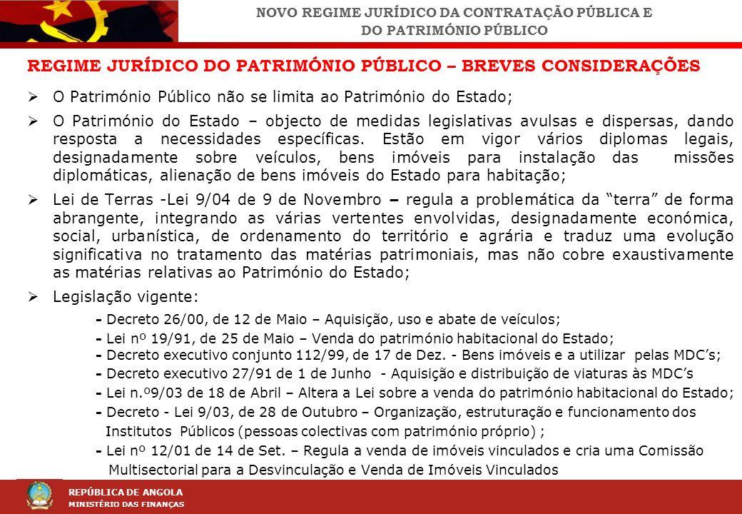 LEI DA CONTRAÇÃO PÚBLICA (LCP) REPÚBLICA DE ANGOLA MINISTÉRIO DAS FINANÇAS REGIME JURÍDICO DO PATRIMÓNIO PÚBLICO – BREVES CONSIDERAÇÕES O Património P