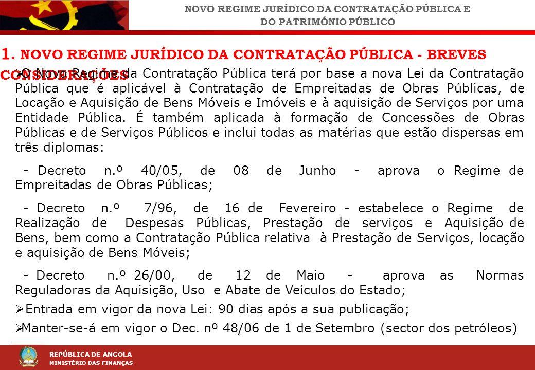 LEI DA CONTRAÇÃO PÚBLICA (LCP) REPÚBLICA DE ANGOLA MINISTÉRIO DAS FINANÇAS 1. NOVO REGIME JURÍDICO DA CONTRATAÇÃO PÚBLICA - BREVES CONSIDERAÇÕES O Nov