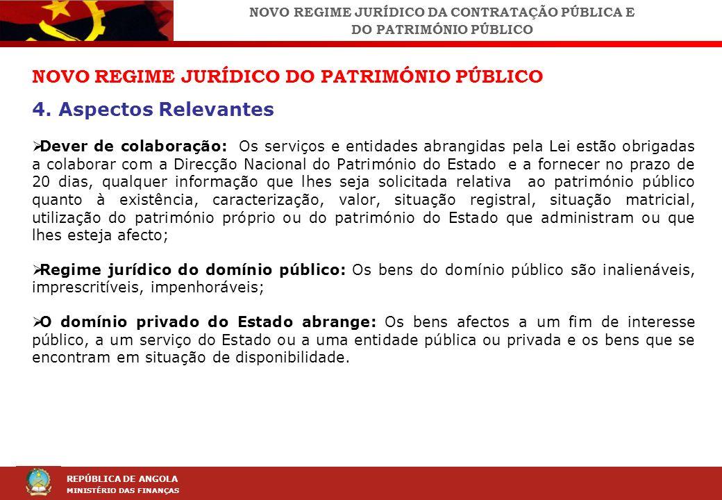 LEI DA CONTRAÇÃO PÚBLICA (LCP) REPÚBLICA DE ANGOLA MINISTÉRIO DAS FINANÇAS NOVO REGIME JURÍDICO DO PATRIMÓNIO PÚBLICO 4. Aspectos Relevantes Dever de