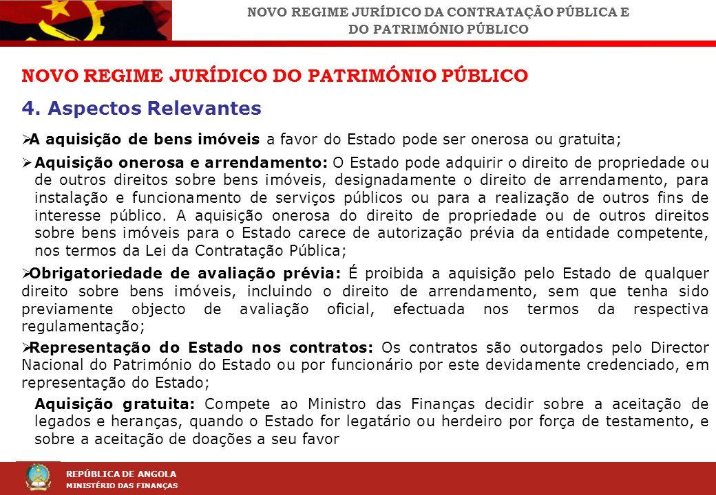 LEI DA CONTRAÇÃO PÚBLICA (LCP) REPÚBLICA DE ANGOLA MINISTÉRIO DAS FINANÇAS NOVO REGIME JURÍDICO DO PATRIMÓNIO PÚBLICO 4. Aspectos Relevantes A aquisiç