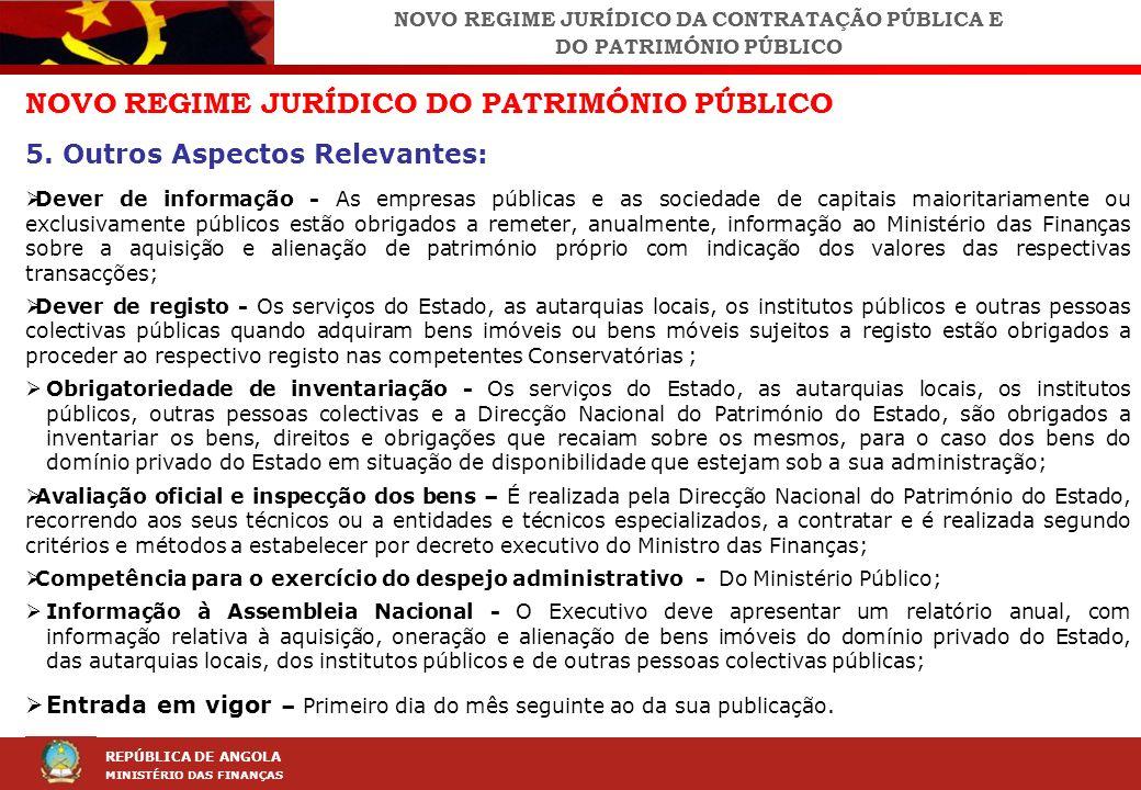 LEI DA CONTRAÇÃO PÚBLICA (LCP) REPÚBLICA DE ANGOLA MINISTÉRIO DAS FINANÇAS NOVO REGIME JURÍDICO DO PATRIMÓNIO PÚBLICO 5. Outros Aspectos Relevantes: D