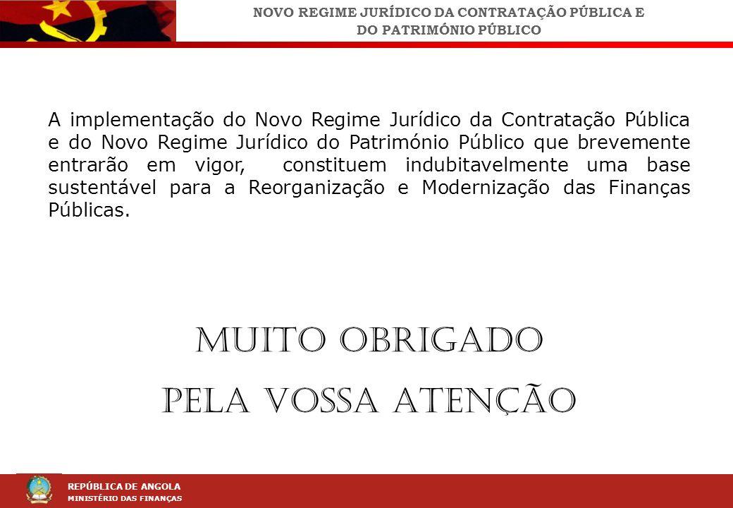 LEI DA CONTRAÇÃO PÚBLICA (LCP) REPÚBLICA DE ANGOLA MINISTÉRIO DAS FINANÇAS A implementação do Novo Regime Jurídico da Contratação Pública e do Novo Re