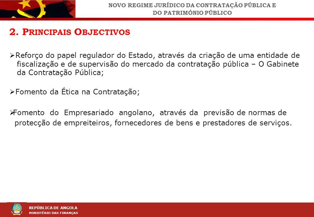 LEI DA CONTRAÇÃO PÚBLICA (LCP) REPÚBLICA DE ANGOLA MINISTÉRIO DAS FINANÇAS 2. P RINCIPAIS O BJECTIVOS Reforço do papel regulador do Estado, através da