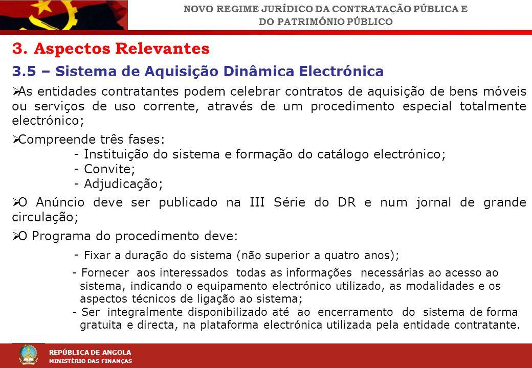 LEI DA CONTRAÇÃO PÚBLICA (LCP) REPÚBLICA DE ANGOLA MINISTÉRIO DAS FINANÇAS 3. Aspectos Relevantes 3.5 – Sistema de Aquisição Dinâmica Electrónica As e